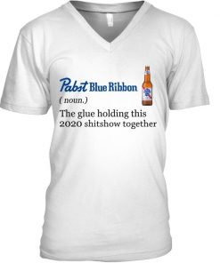 Pabst Blue Ribbon definition The glue holding this 2020 shitshow together V-neck