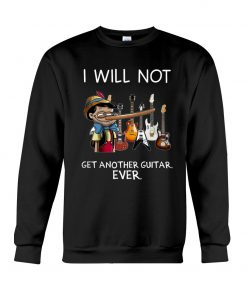 Pinocchio I will not get another guitar ever Sweatshirt