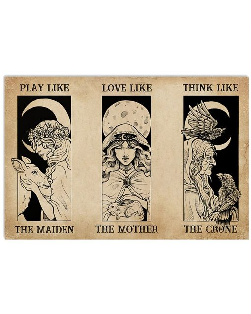 Play Like The Maiden Love Like The Mother Think Like The Crone Poster 3