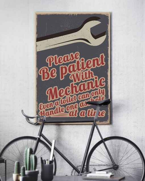 Please be patient with mechanic even a toilet can only handle one asshole at a time poster 2