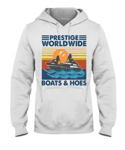 Prestige Worldwide Boats And Hoes hoodie