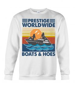 Prestige Worldwide Boats And Hoes sweatshirt