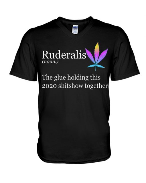 Ruderalis definition The glue holding this 2020 shitshow together V-neck