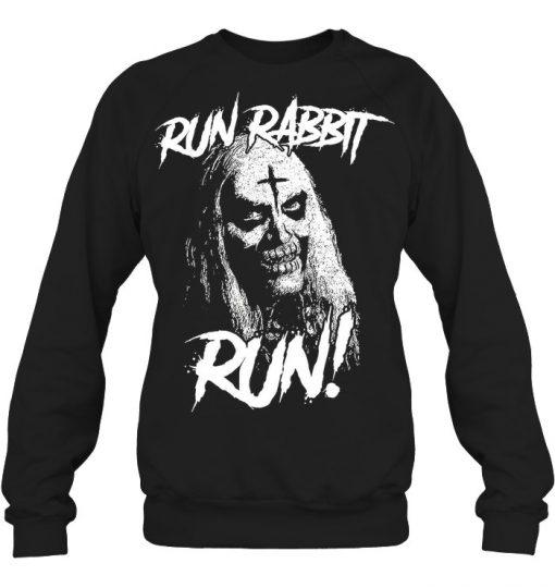 Run Rabbit Run Rob Zombie Sweatshirt