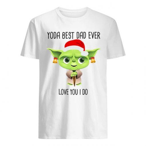 Santa Yoda best dad ever Love you I do Christmas T-shirt