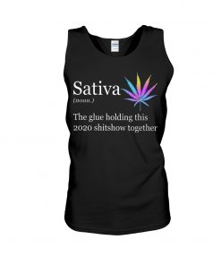 Sativa definition The glue holding this 2020 shitshow together Tank top