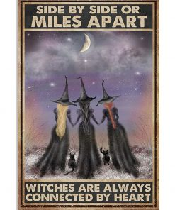 Side by side or miles apart sisters will always be connected by the heart Witches poster