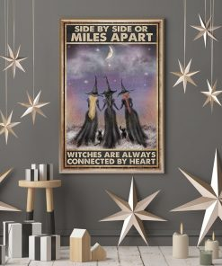 Side by side or miles apart sisters will always be connected by the heart Witches poster2
