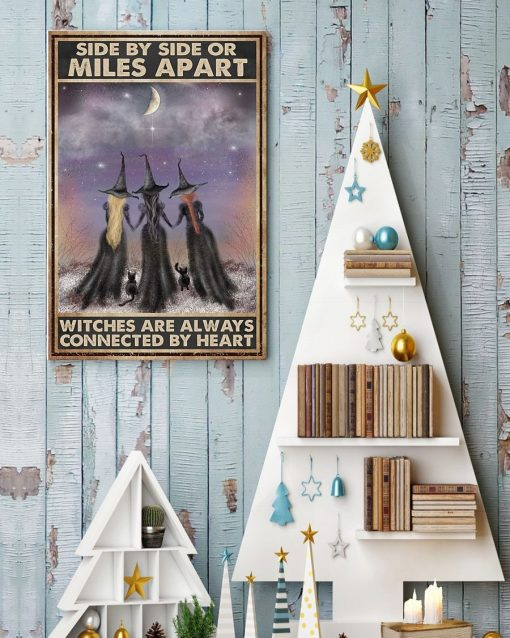 Side by side or miles apart sisters will always be connected by the heart Witches poster3