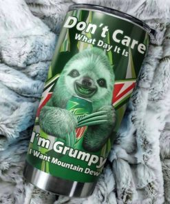 Sloth Don't care What day It is It's early I'm grumpy I want Mountain Dew tumbler 1