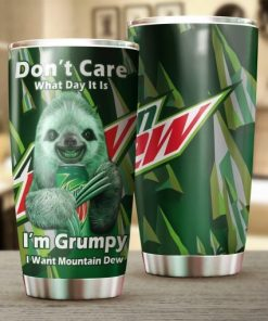Sloth Don't care What day It is It's early I'm grumpy I want Mountain Dew tumbler 2