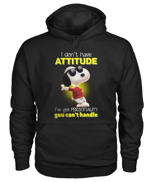 Snoopy I Don't Have Attitude I've Got A Personality You Can't Handle hoodie