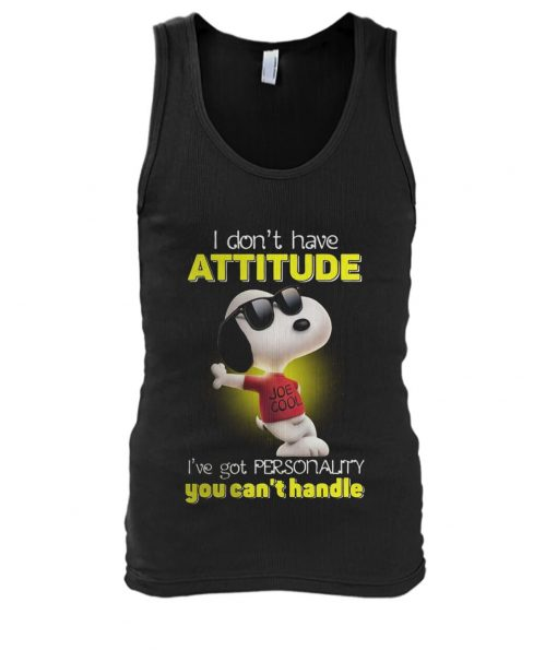 Snoopy I Don't Have Attitude I've Got A Personality You Can't Handle tank top