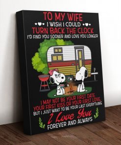 Snoopy To my wife I wish I could turn back the clock I'd find you sooner and love you longer gallery wrapped canvas 1
