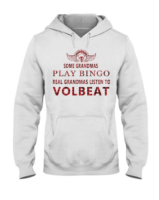 Some grandmas play bingo Real grandmas listen to Volbeat Hoodie