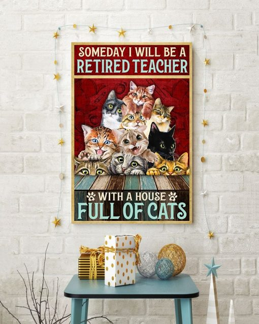 Someday I will be a retired teacher with a house full of cats poster2