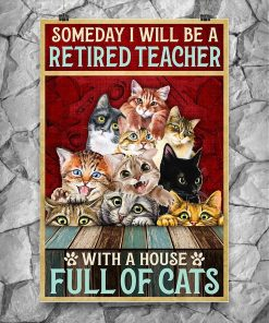 Someday I will be a retired teacher with a house full of cats poster3