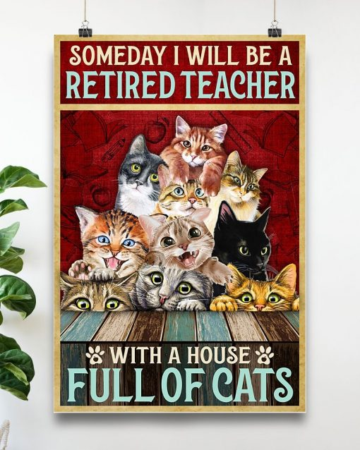 Someday I will be a retired teacher with a house full of cats poster4