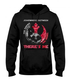 Somewhere between The empire and the rebel There's me Hoodie