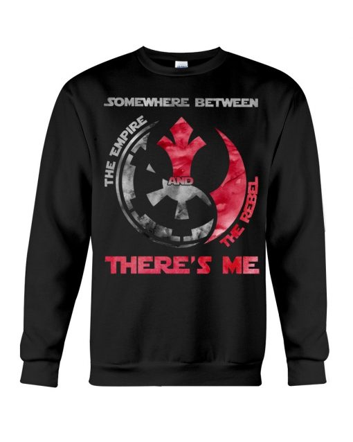 Somewhere between The empire and the rebel There's me Sweatshirt