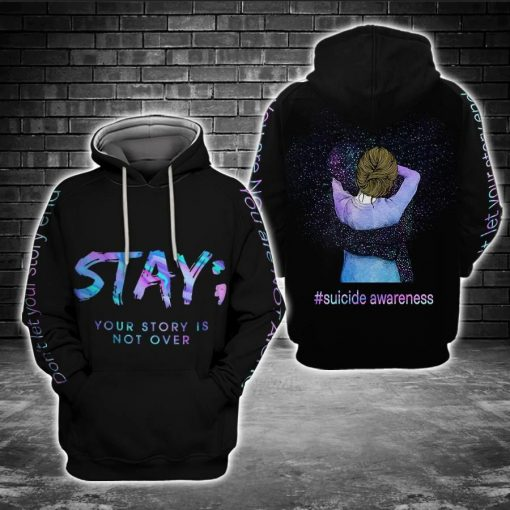Stay Your story is not over Suicide Awareness 3D hoodie