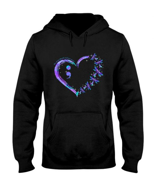Suicide Prevention Awareness No story should end too soon Semicolon Hoodie