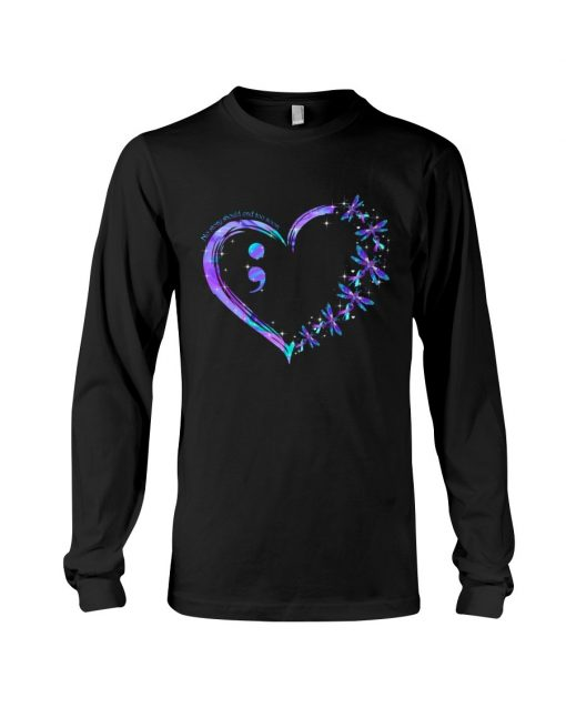 Suicide Prevention Awareness No story should end too soon Semicolon Long sleeve