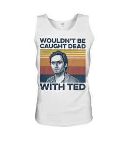 Ted Bundy Wouldn't Be Caught Dead With Ted tank top