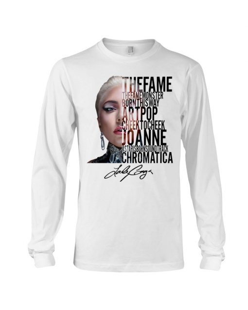 The Fame The Fame Monster Born This Way Artpop Cheek To Cheek Joanne Lady Gaga Long sleeve