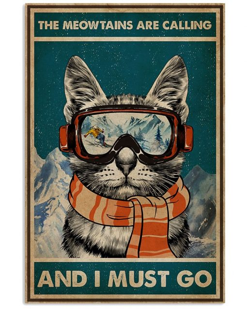 The Meowntains Are Calling And I Must Go poster