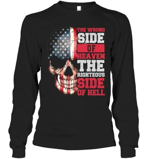 The wrong side of heaven The righteous side of hell skull Long sleeve