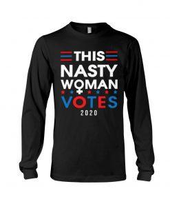 This nasty woman votes 2020 sweatshirt