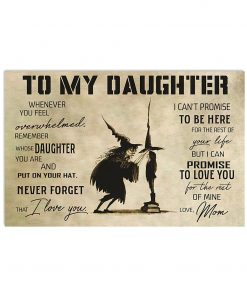 To my daughter Whenever you feel overwhelmed remember whose daughter you are and put on your hat Witch poster 1