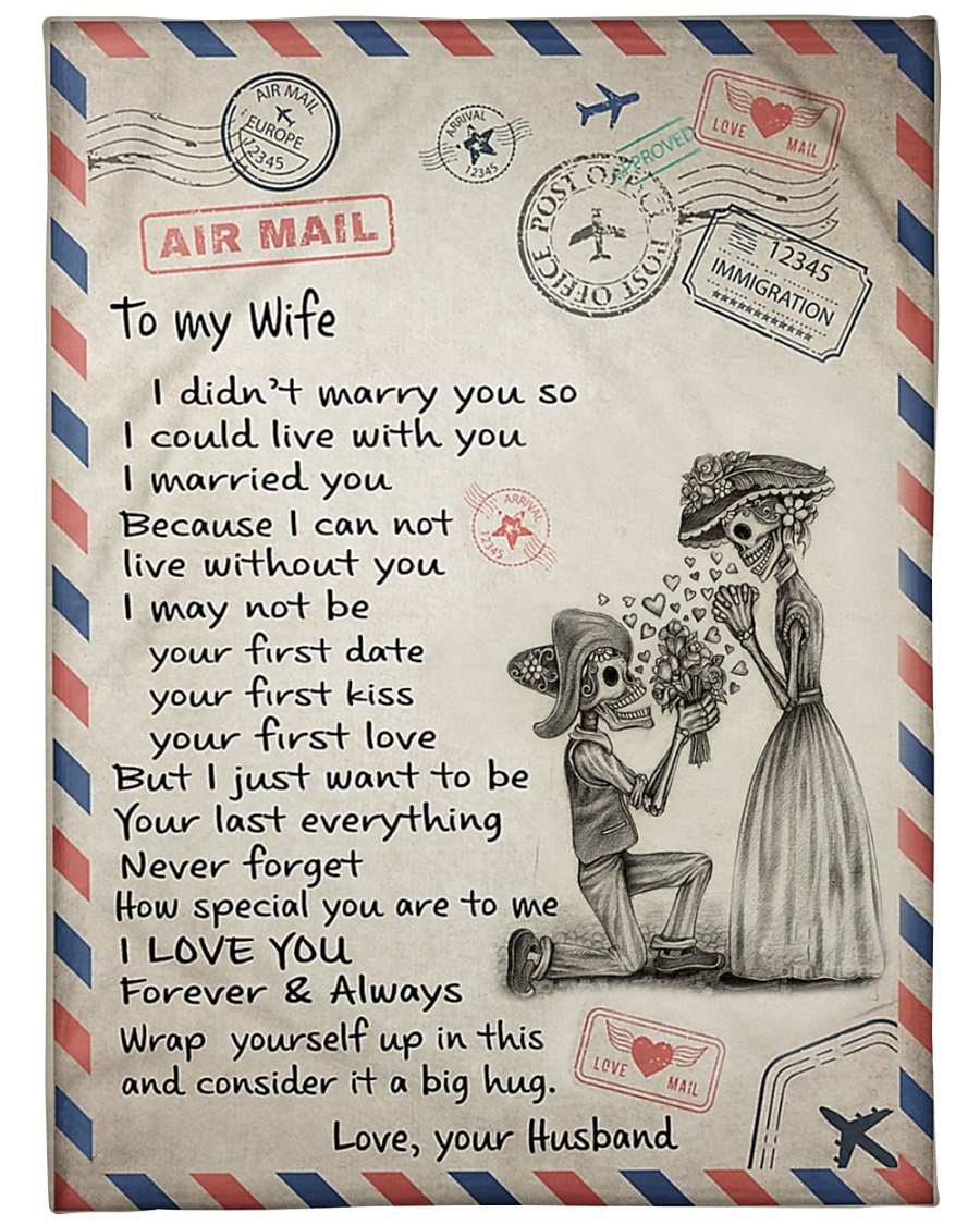 I didn/'t marry you so I could live with you Quilt Fleece Blanket To my Wife