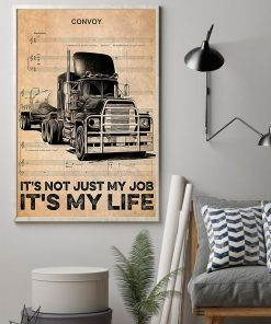Trucker Convoy It's not just my job It's my life poster 1