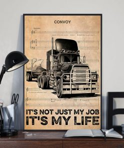 Trucker Convoy It's not just my job It's my life poster 2