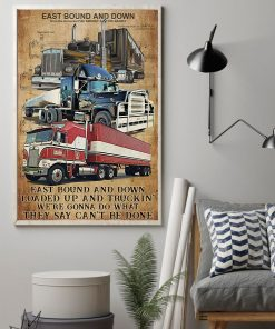 Trucker East bound and down Loaded up and trucking We're gonna do what they say can't be done poster 2