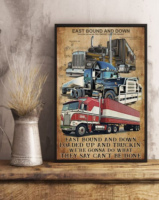 Trucker East bound and down Loaded up and trucking We're gonna do what they say can't be done poster 3