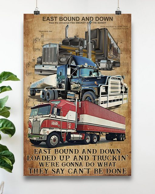 Trucker East bound and down Loaded up and trucking We're gonna do what they say can't be done poster 4
