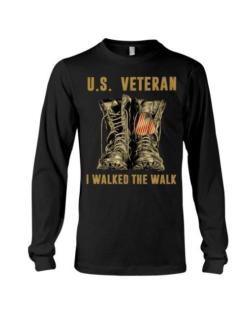 US Veteran I walked the walk long sleeve