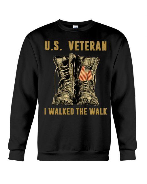 US Veteran I walked the walk sweatshirt