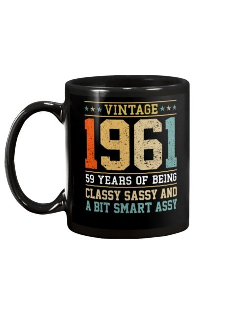 Vintage 1961 59 years of being classy sassy and a bit smart assy mug1