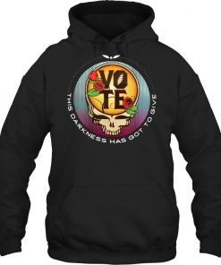 Vote This darkness has got to give Hoodie