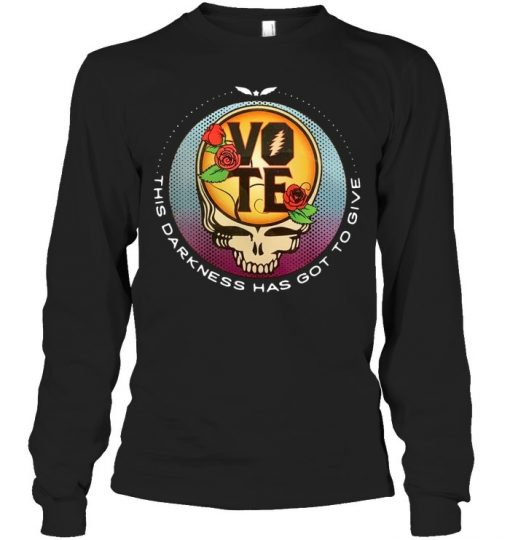 Vote This darkness has got to give Long sleeve
