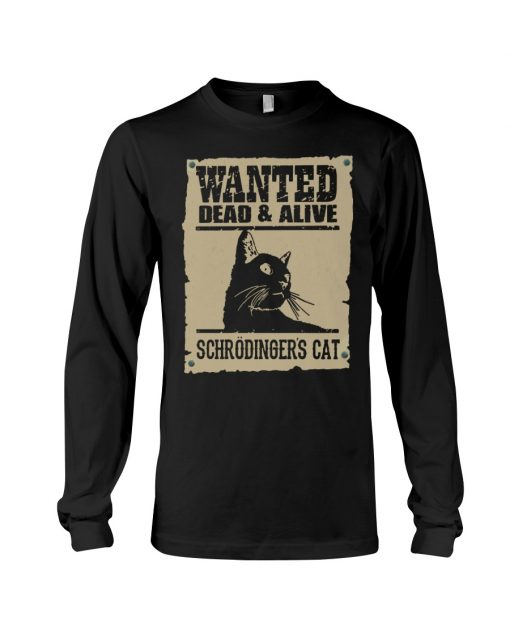 Wanted Dead Or Alive Schrodinger's Cat long sleeve