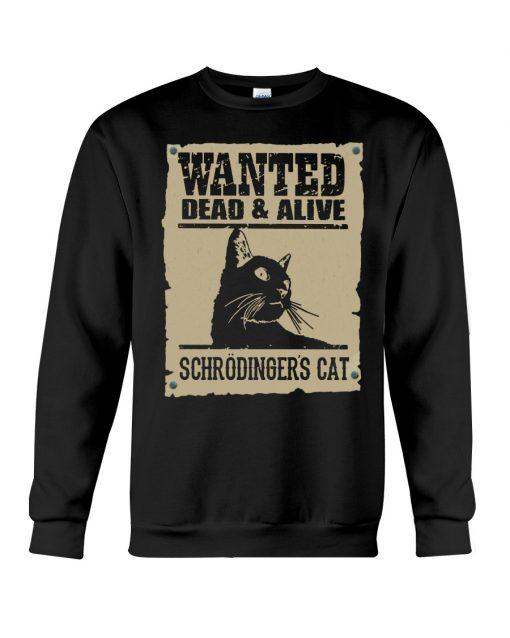 Wanted Dead Or Alive Schrodinger's Cat sweatshirt