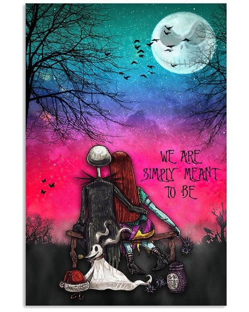 We are simply meant to be Jack Skellington and Sally The Nightmare Before Christmas poster 1
