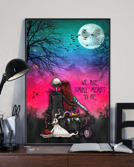 We are simply meant to be Jack Skellington and Sally The Nightmare Before Christmas poster 2