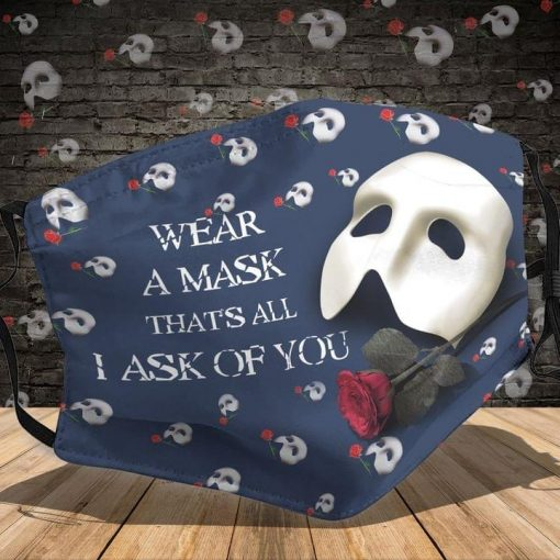 Wear a mask that's all I ask of you face mask
