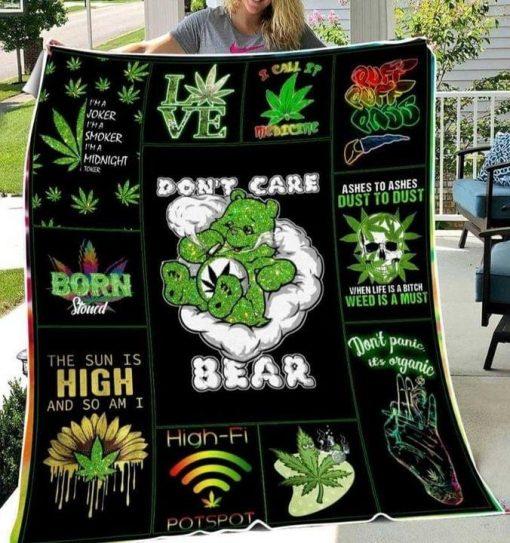 Weed Don't care bear I'm a joker I'm a moker The sun is high and so am I fleece blanket